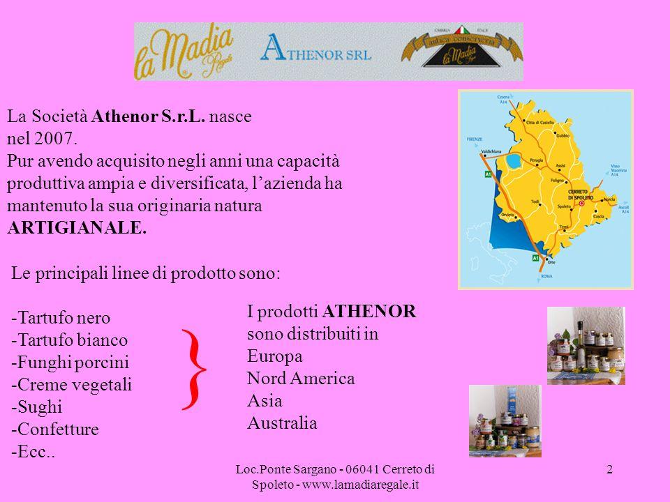 Loc.Ponte Sargano - 06041 Cerreto di Spoleto - www.lamadiaregale.it 2 La Società Athenor S.r.L. nasce nel 2007. Pur avendo acquisito negli anni una ca