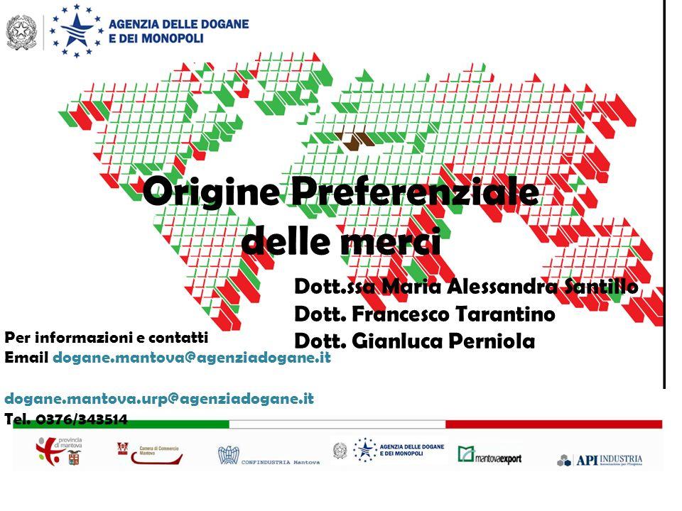 Origine Preferenziale delle merci Dott.ssa Maria Alessandra Santillo Dott.