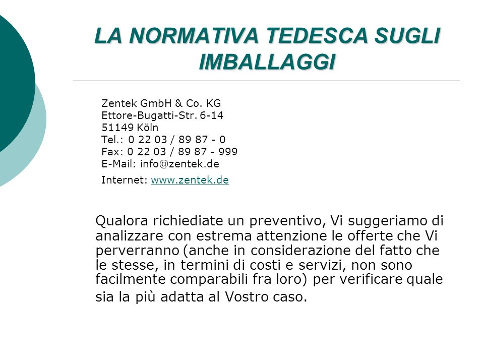 LA NORMATIVA TEDESCA SUGLI IMBALLAGGI Zentek GmbH & Co.