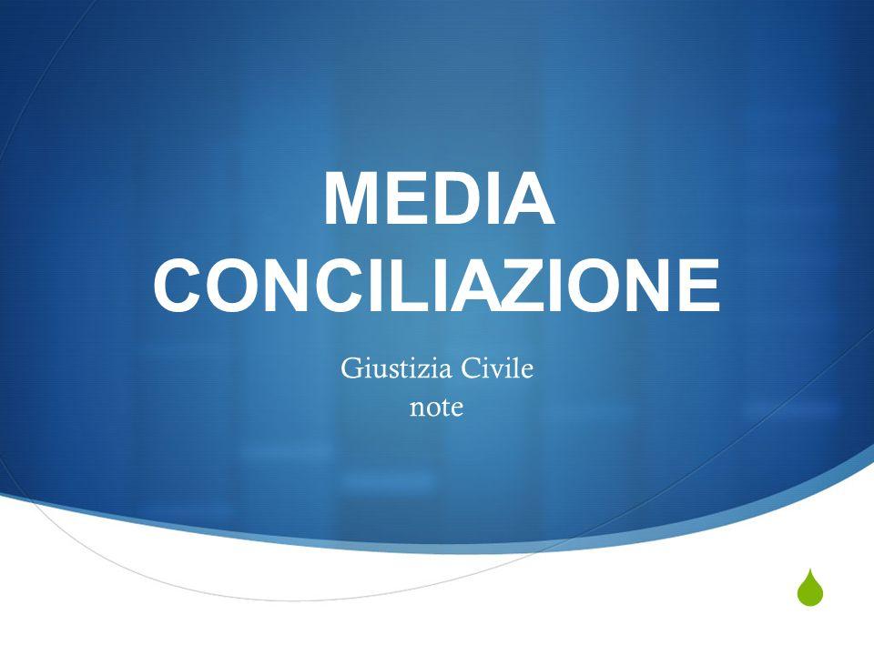 MEDIA CONCILIAZIONE Giustizia Civile note