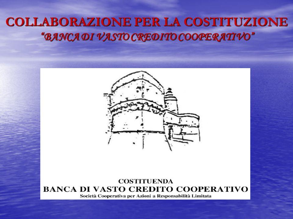 COLLABORAZIONE PER LA COSTITUZIONE BANCA DI VASTO CREDITO COOPERATIVO