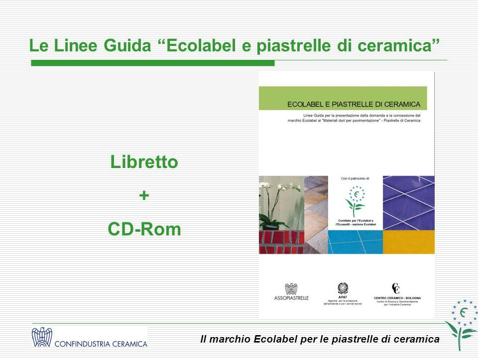 Il marchio Ecolabel per le piastrelle di ceramica Le Linee Guida Ecolabel e piastrelle di ceramica Libretto + CD-Rom