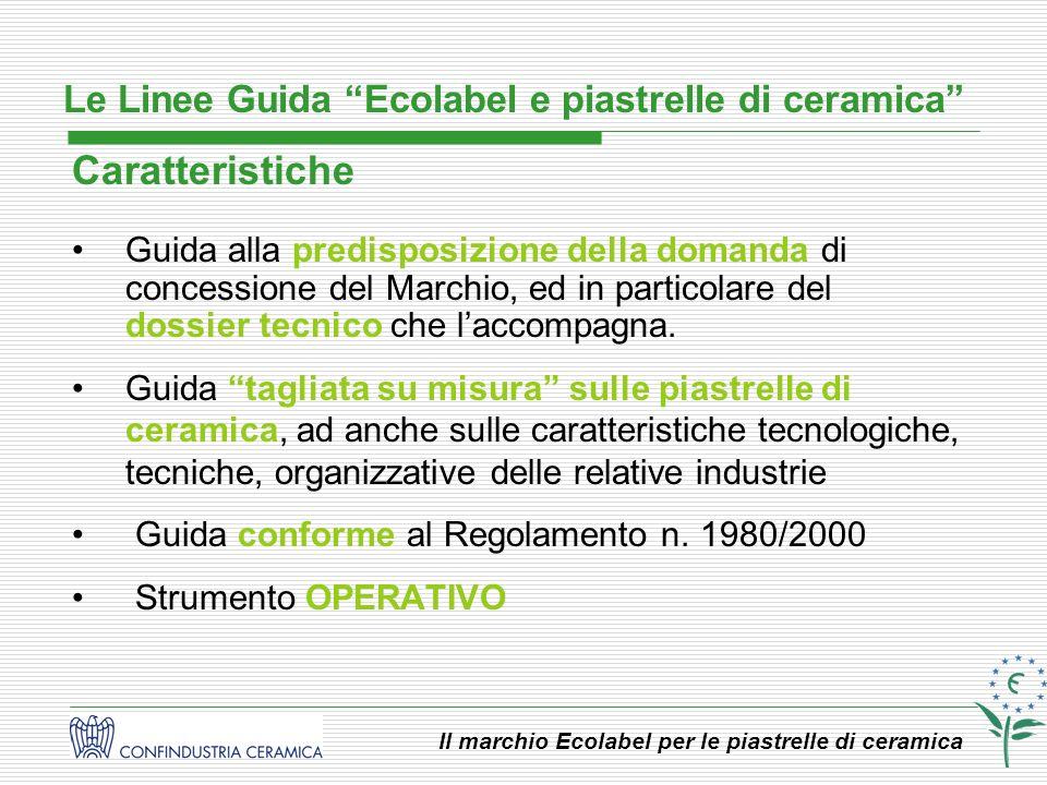 Il marchio Ecolabel per le piastrelle di ceramica Guida alla predisposizione della domanda di concessione del Marchio, ed in particolare del dossier t