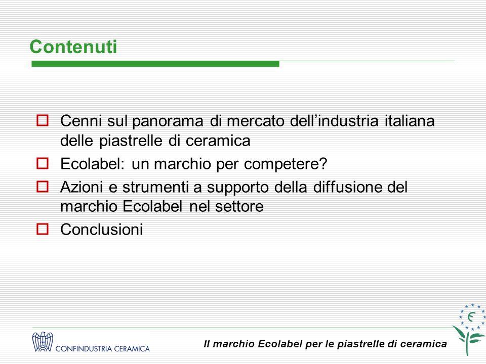Il marchio Ecolabel per le piastrelle di ceramica Export 70 % 390,3 milioni di mq (3.864 milioni di Euro) Vendite Italia 30 % 170 milioni di mq (1.509 milioni di Euro) Vendite FONTE: Confindustria Ceramica, dati 2006