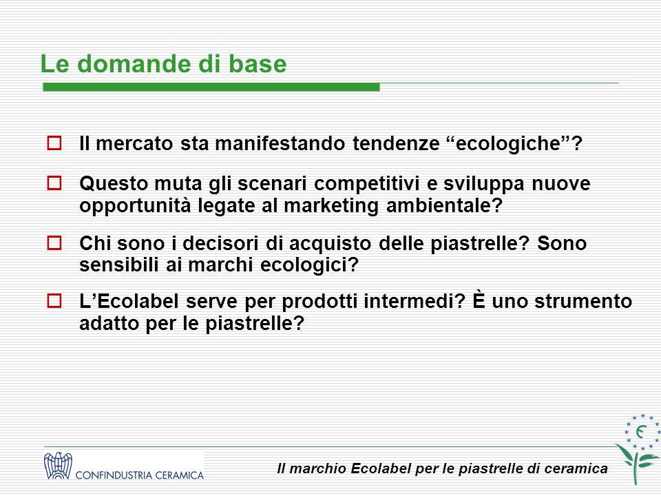 Il marchio Ecolabel per le piastrelle di ceramica Il mercato sta manifestando tendenze ecologiche? Questo muta gli scenari competitivi e sviluppa nuov