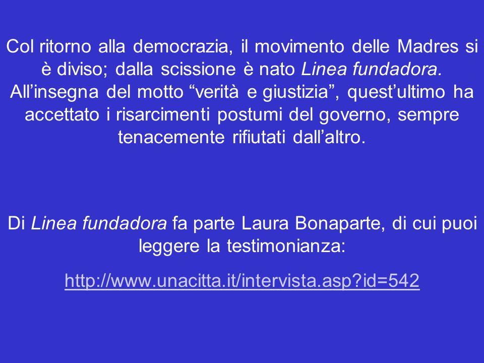 Col ritorno alla democrazia, il movimento delle Madres si è diviso; dalla scissione è nato Linea fundadora.