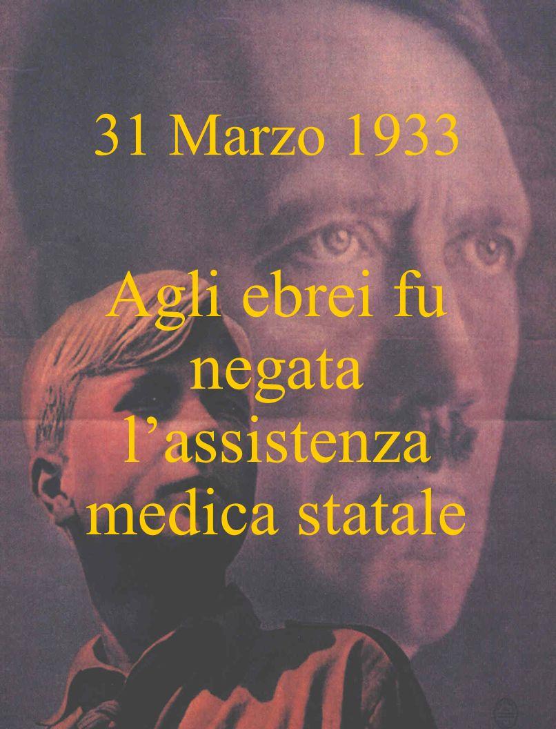 31 Marzo 1933 Agli ebrei fu negata lassistenza medica statale