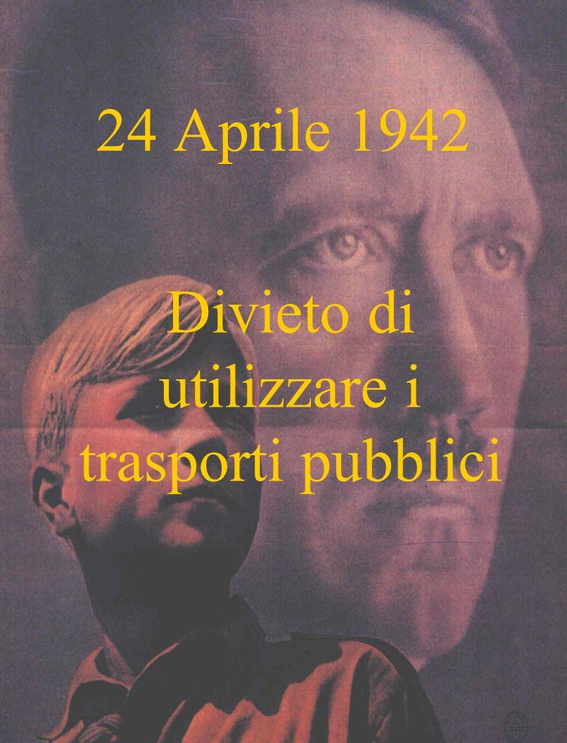 24 Aprile 1942 Divieto di utilizzare i trasporti pubblici
