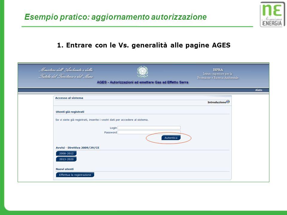 Esempio pratico: aggiornamento autorizzazione 1. Entrare con le Vs. generalità alle pagine AGES