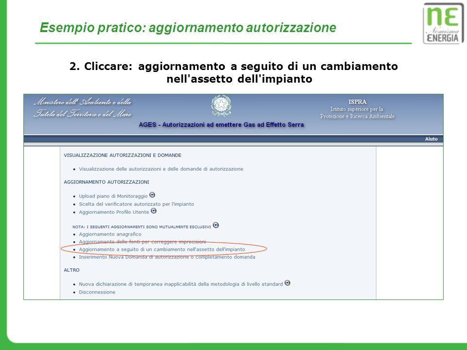 Esempio pratico: aggiornamento autorizzazione 2. Cliccare: aggiornamento a seguito di un cambiamento nell'assetto dell'impianto