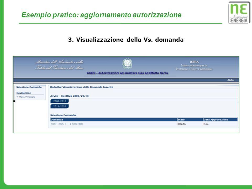Esempio pratico: aggiornamento autorizzazione 3. Visualizzazione della Vs. domanda