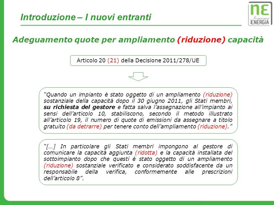 Introduzione – I nuovi entranti Adeguamento quote per ampliamento (riduzione) capacità Quando un impianto è stato oggetto di un ampliamento (riduzione