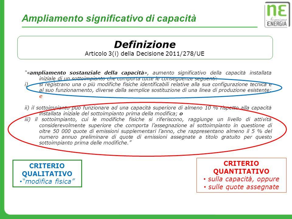 Definizione Articolo 3(i) della Decisione 2011/278/UE «ampliamento sostanziale della capacità», aumento significativo della capacità installata inizia