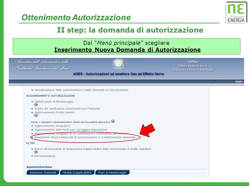 Ottenimento Autorizzazione II step: la domanda di autorizzazione Dal Menù principale scegliere Inserimento Nuova Domanda di Autorizzazione