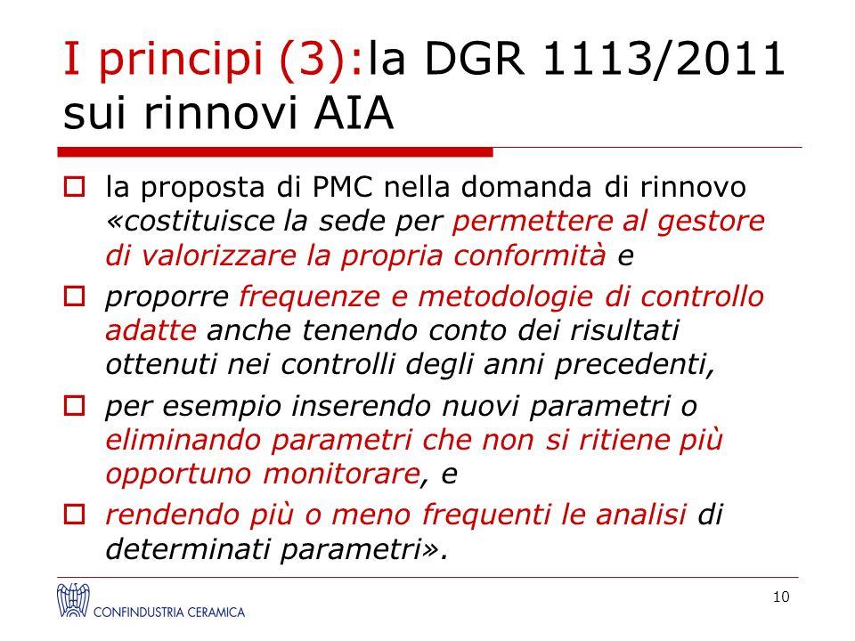 I principi (3):la DGR 1113/2011 sui rinnovi AIA la proposta di PMC nella domanda di rinnovo «costituisce la sede per permettere al gestore di valorizz