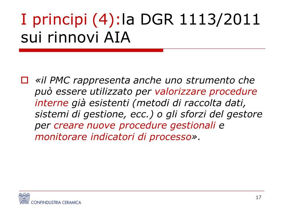I principi (4):la DGR 1113/2011 sui rinnovi AIA «il PMC rappresenta anche uno strumento che può essere utilizzato per valorizzare procedure interne gi