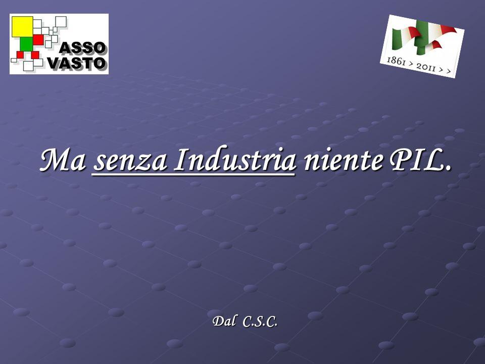 Ma senza Industria niente PIL. Dal C.S.C.