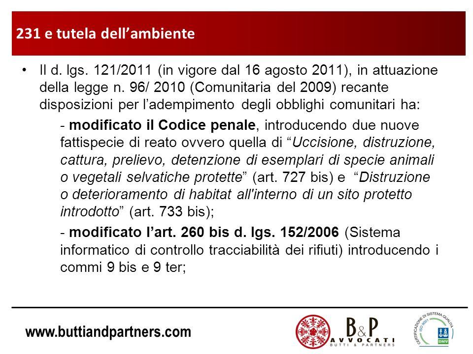 www.buttiandpartners.com Il d. lgs. 121/2011 (in vigore dal 16 agosto 2011), in attuazione della legge n. 96/ 2010 (Comunitaria del 2009) recante disp