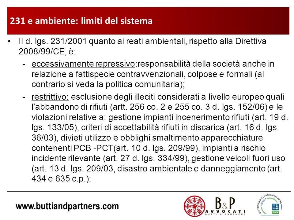 www.buttiandpartners.com Il d. lgs. 231/2001 quanto ai reati ambientali, rispetto alla Direttiva 2008/99/CE, è: -eccessivamente repressivo:responsabil