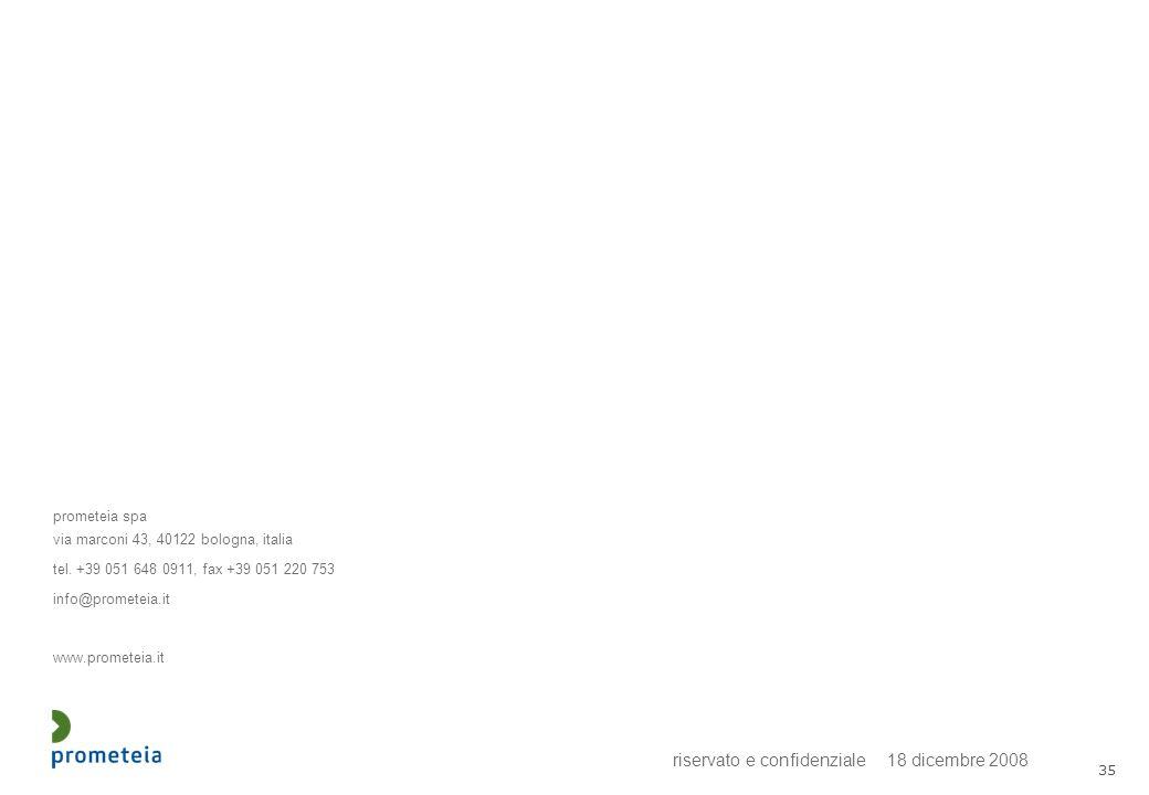riservato e confidenziale 18 dicembre 2008 35 prometeia spa via marconi 43, 40122 bologna, italia tel. +39 051 648 0911, fax +39 051 220 753 info@prom