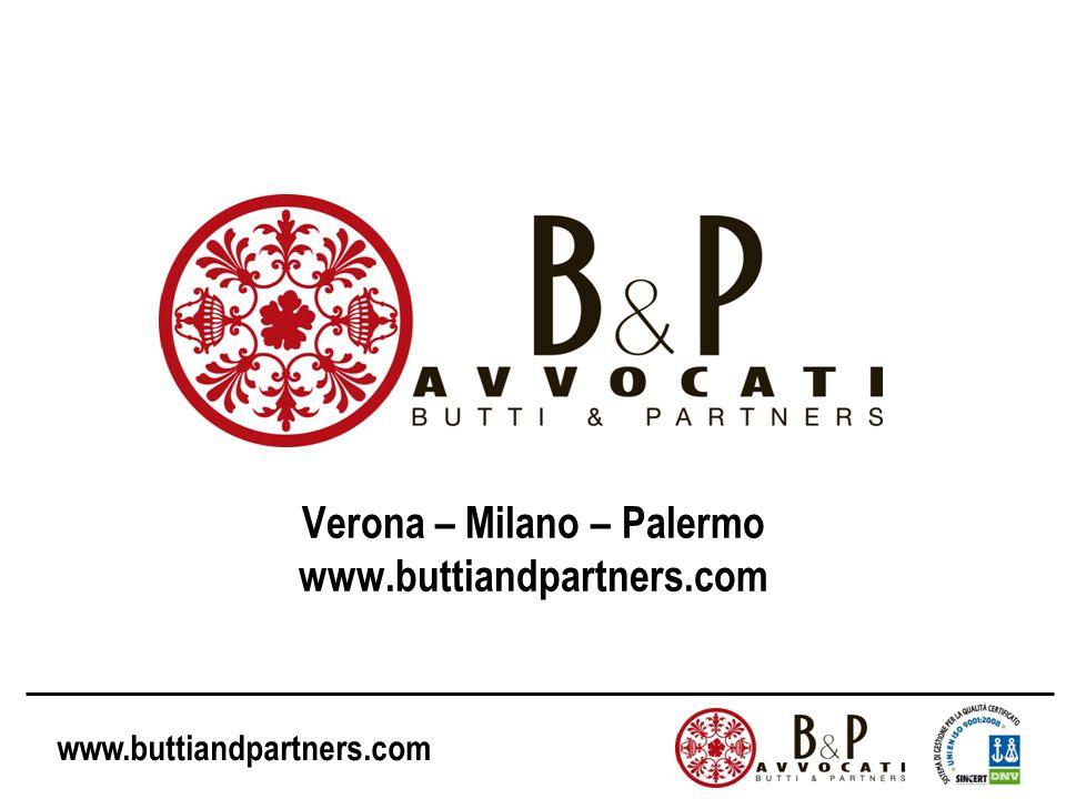 www.buttiandpartners.com Verona – Milano – Palermo www.buttiandpartners.com