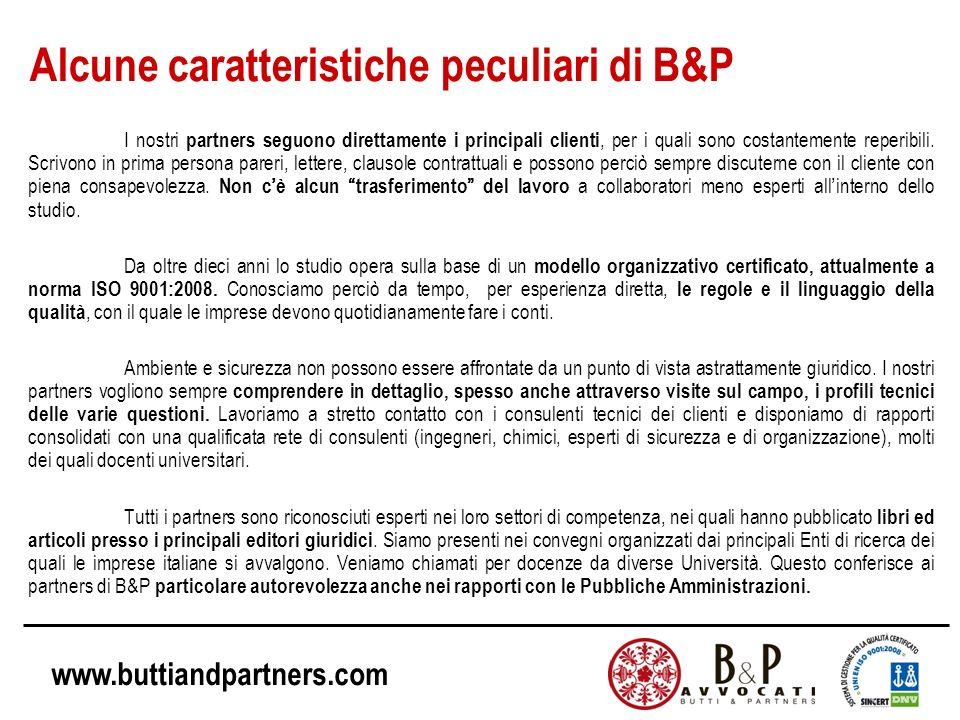www.buttiandpartners.com I nostri partners seguono direttamente i principali clienti, per i quali sono costantemente reperibili.
