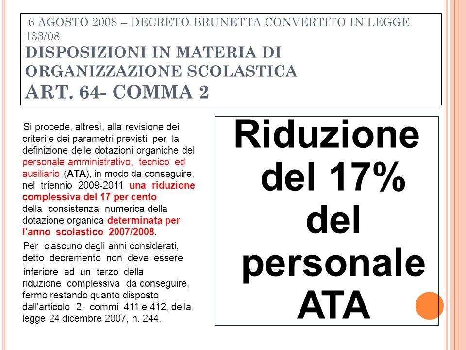 Riduzione del 17% del personale ATA Si procede, altresì, alla revisione dei criteri e dei parametri previsti per la definizione delle dotazioni organi