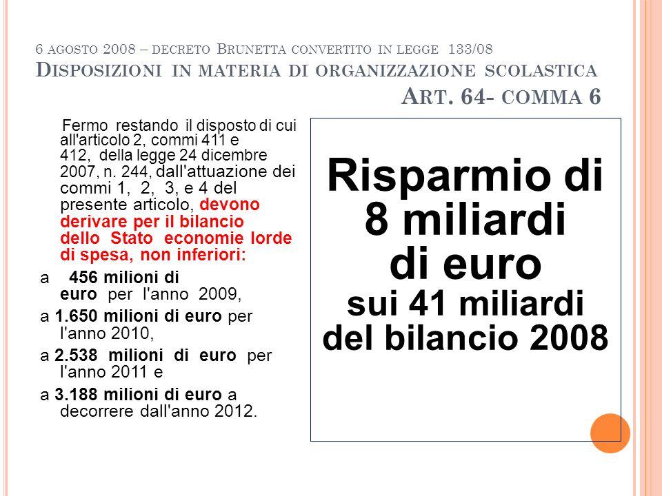 6 AGOSTO 2008 – DECRETO B RUNETTA CONVERTITO IN LEGGE 133/08 D ISPOSIZIONI IN MATERIA DI ORGANIZZAZIONE SCOLASTICA A RT.
