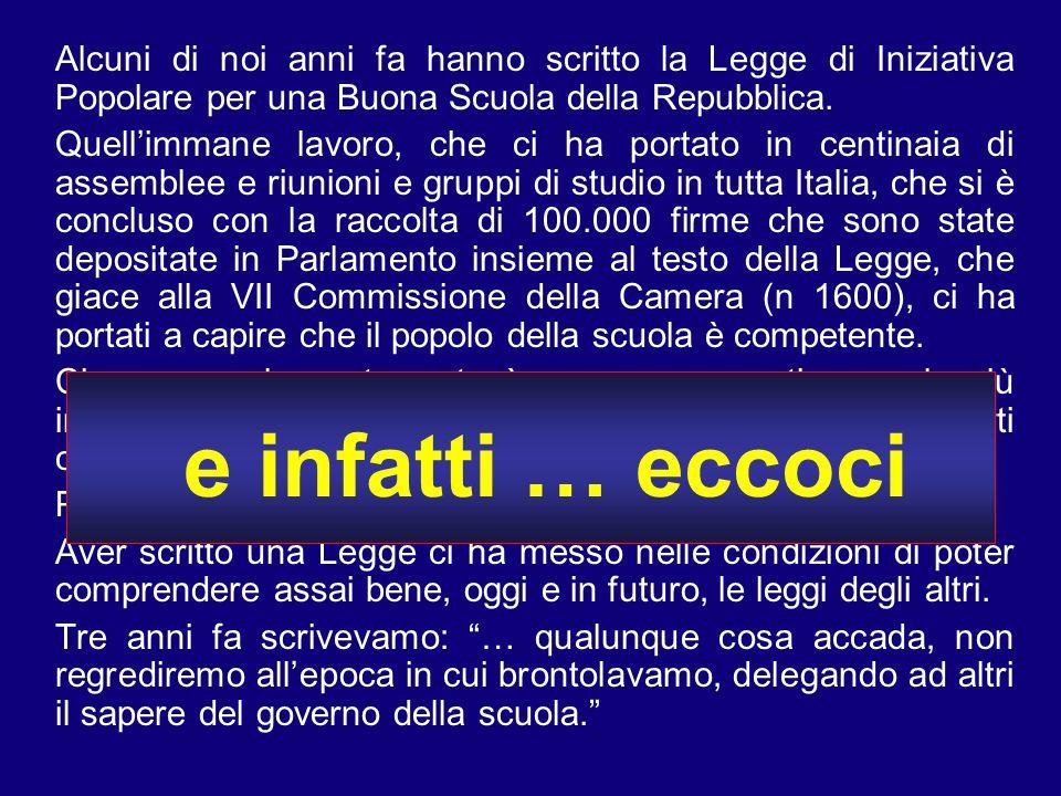 Alcuni di noi anni fa hanno scritto la Legge di Iniziativa Popolare per una Buona Scuola della Repubblica.