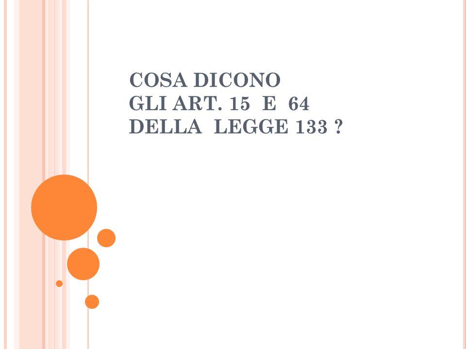 COSA DICONO GLI ART. 15 E 64 DELLA LEGGE 133