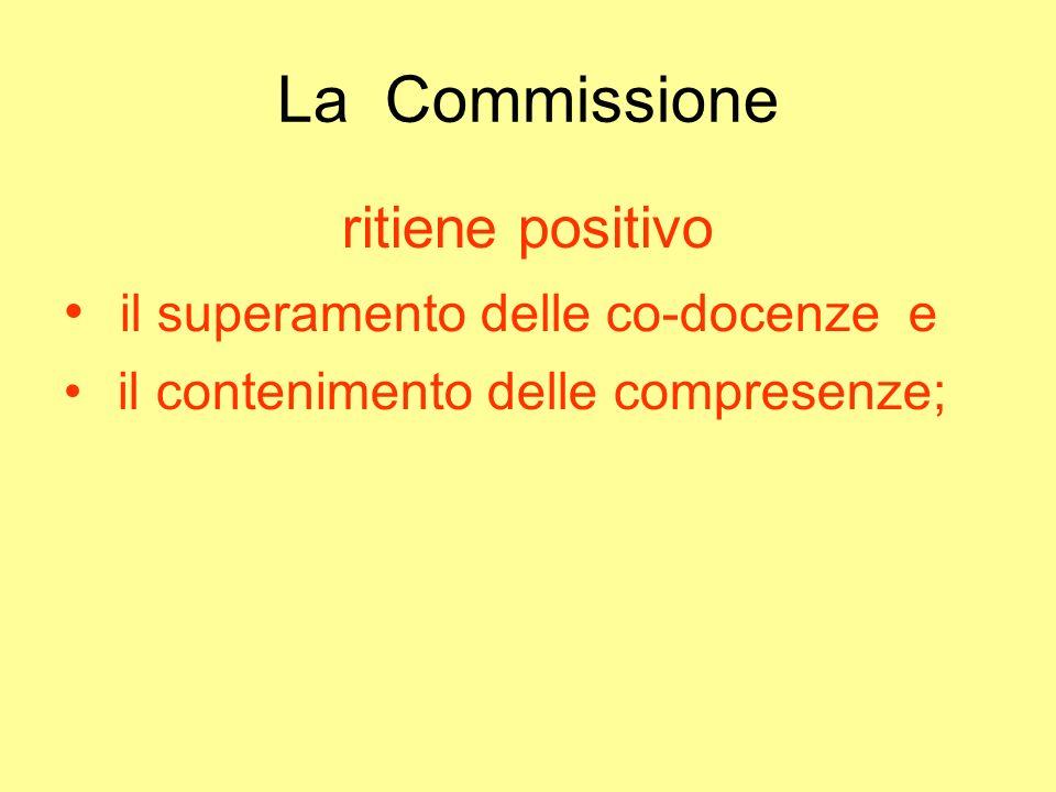 La Commissione ritiene positivo il superamento delle co-docenze e il contenimento delle compresenze;