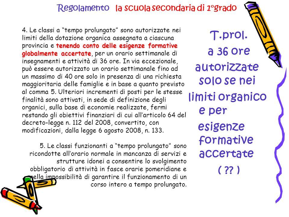 Regolamento la scuola secondaria di 1°grado tenendo conto delle esigenze formative globalmente accertate 4.