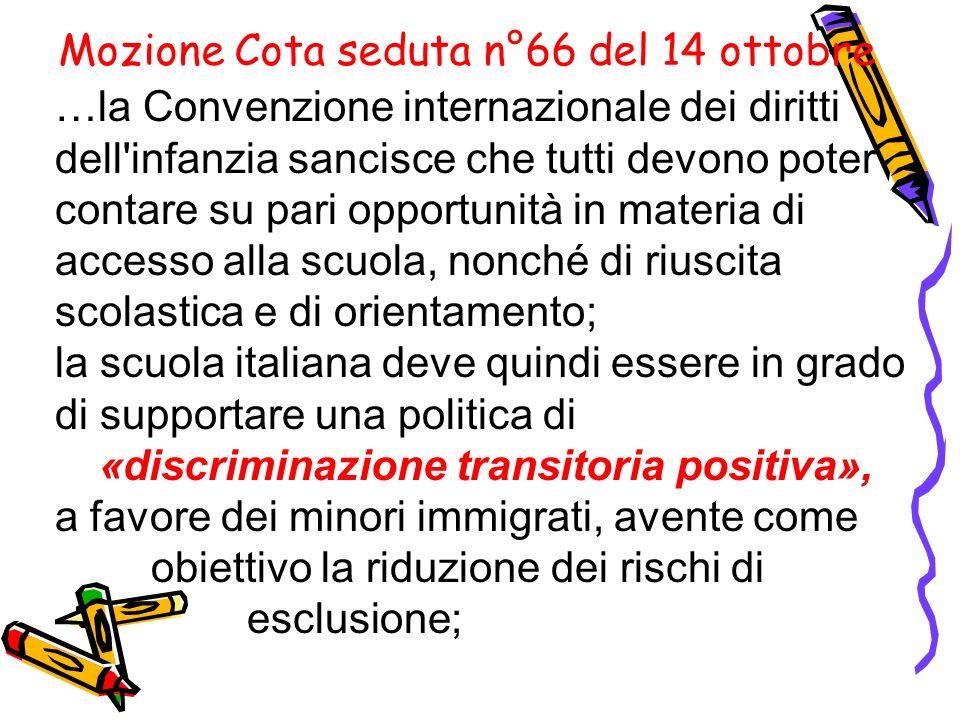 Mozione Cota seduta n°66 del 14 ottobre …la Convenzione internazionale dei diritti dell'infanzia sancisce che tutti devono poter contare su pari oppor