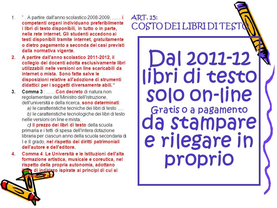 ART. 15: COSTO DEI LIBRI DI TESTO 1.. A partire dall'anno scolastico 2008-2009, …… i competenti organi individuano preferibilmente i libri di testo di