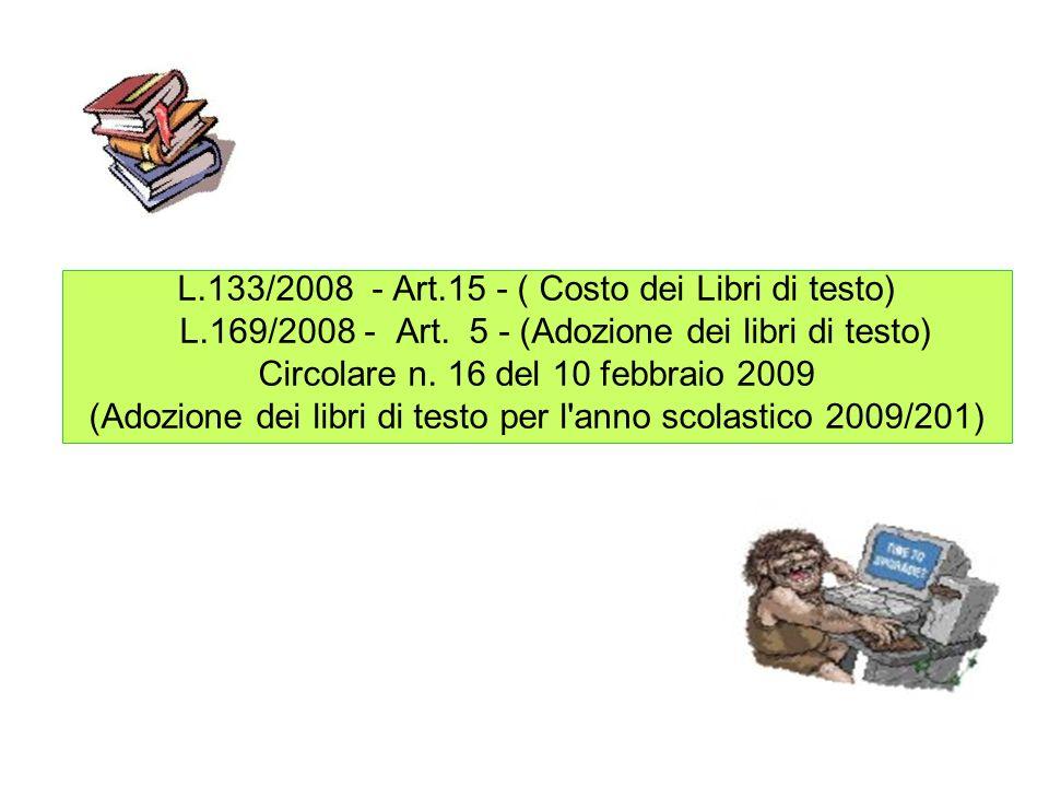 L.133/2008 - Art.15 - ( Costo dei Libri di testo) L.169/2008 - Art.