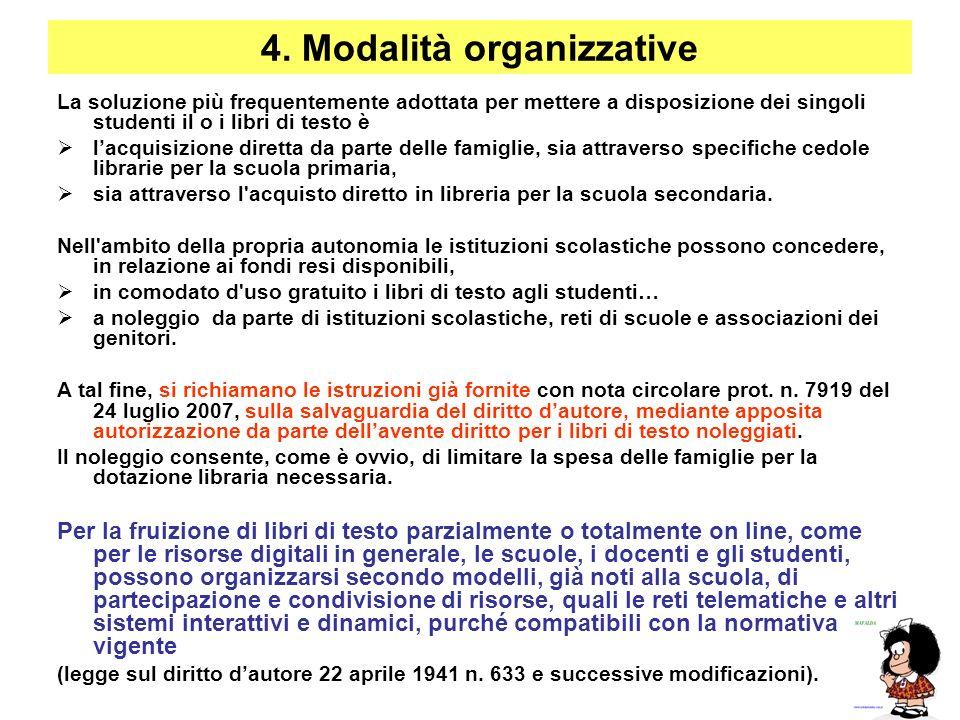 4. Modalità organizzative La soluzione più frequentemente adottata per mettere a disposizione dei singoli studenti il o i libri di testo è lacquisizio