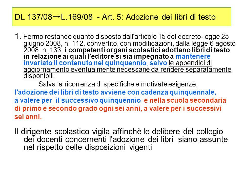 DL 137/08 L.169/08 - Art. 5: Adozione dei libri di testo 1.