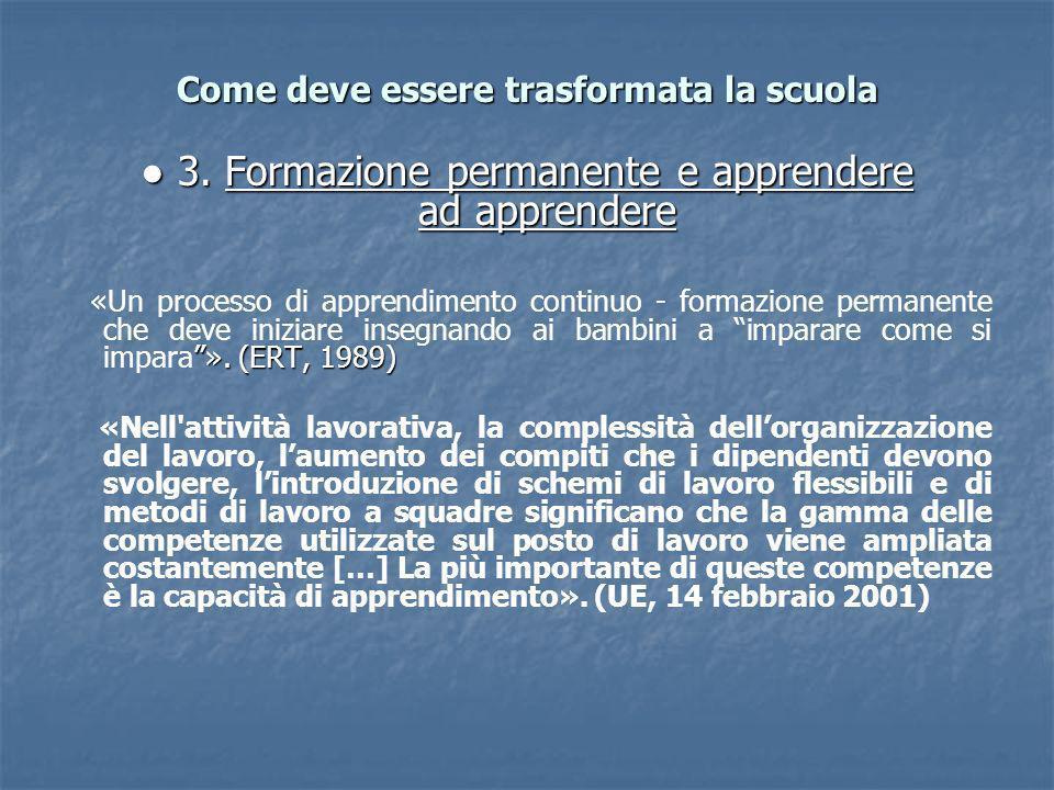 Come deve essere trasformata la scuola 3. Formazione permanente e apprendere ad apprendere 3.