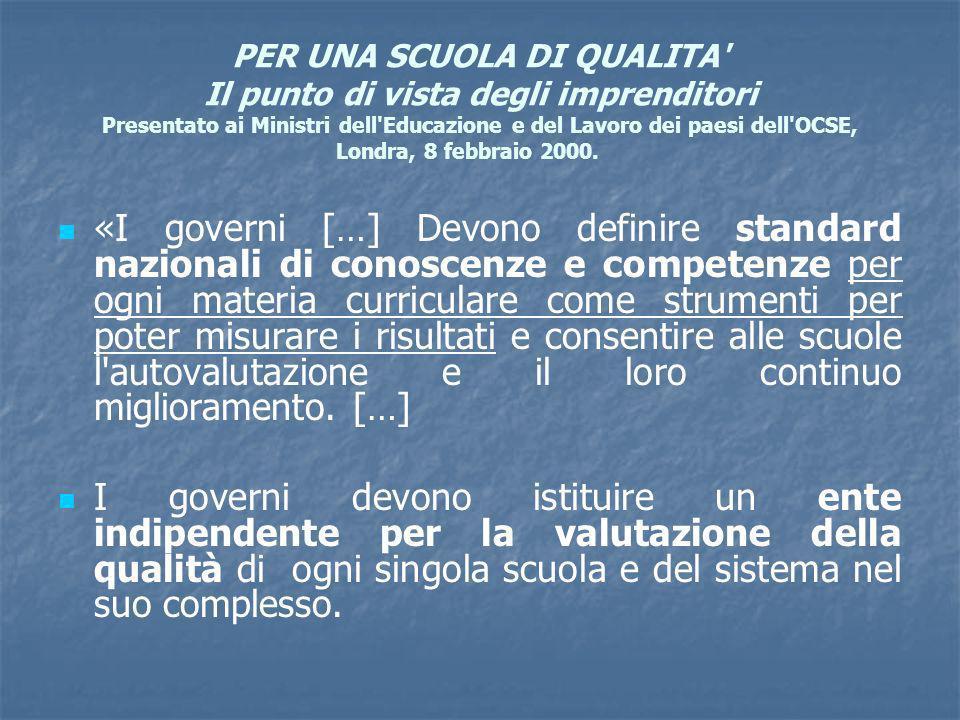 PER UNA SCUOLA DI QUALITA Il punto di vista degli imprenditori Presentato ai Ministri dell Educazione e del Lavoro dei paesi dell OCSE, Londra, 8 febbraio 2000.