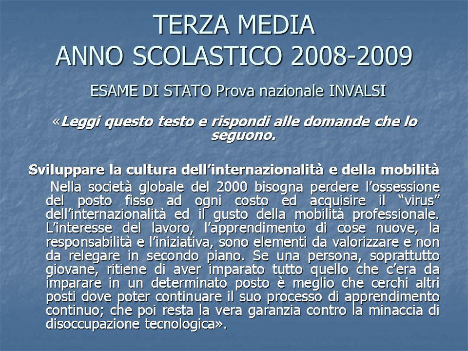 TERZA MEDIA ANNO SCOLASTICO 2008-2009 ESAME DI STATO Prova nazionale INVALSI «Leggi questo testo e rispondi alle domande che lo seguono.
