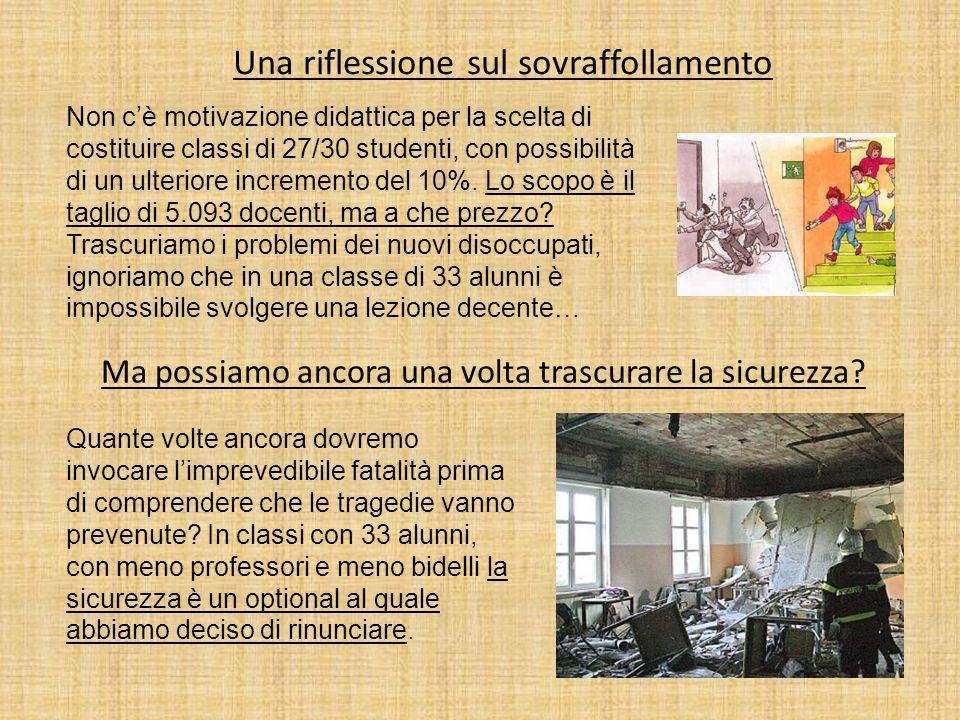 Una riflessione sul sovraffollamento Non cè motivazione didattica per la scelta di costituire classi di 27/30 studenti, con possibilità di un ulterior