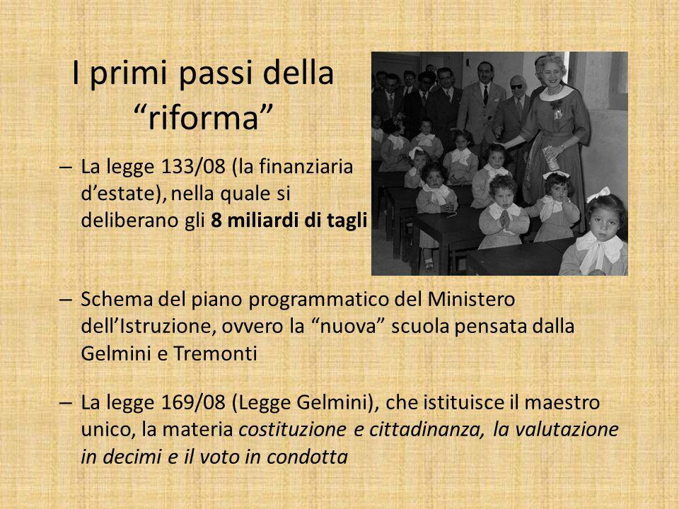 I primi passi della riforma – Schema del piano programmatico del Ministero dellIstruzione, ovvero la nuova scuola pensata dalla Gelmini e Tremonti – L