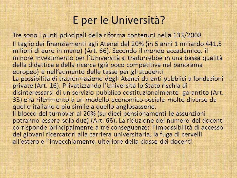 E per le Università? Tre sono i punti principali della riforma contenuti nella 133/2008 Il taglio dei finanziamenti agli Atenei del 20% (in 5 anni 1 m