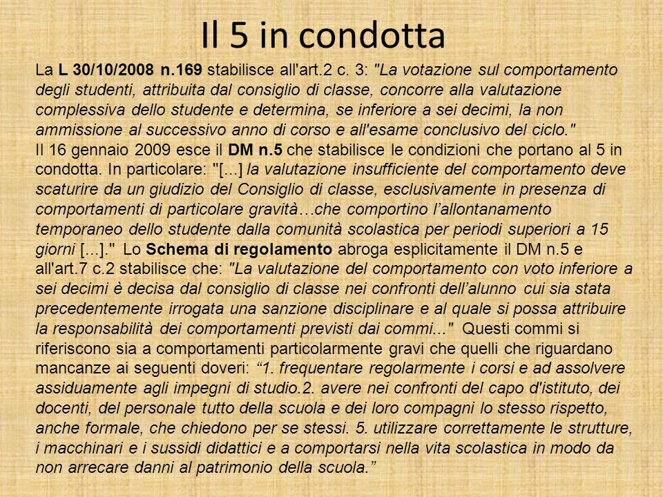 La L 30/10/2008 n.169 stabilisce all'art.2 c. 3: