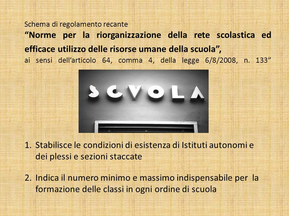 Schema di regolamento recante Norme per la riorganizzazione della rete scolastica ed efficace utilizzo delle risorse umane della scuola, ai sensi dell