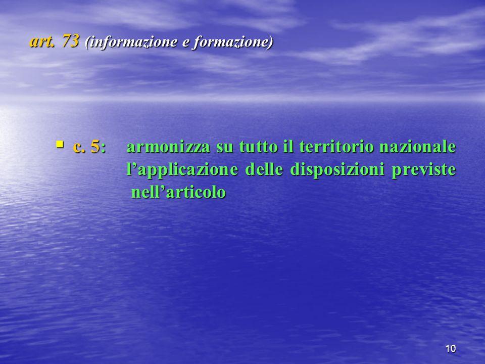 10 art. 73 (informazione e formazione) c.