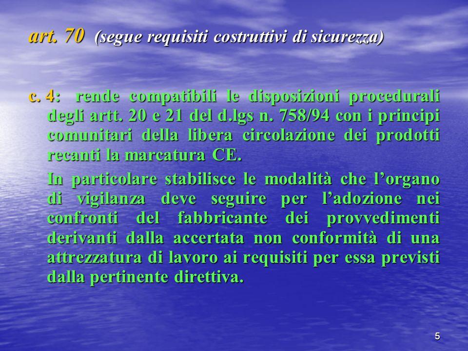 5 art. 70 (segue requisiti costruttivi di sicurezza) c.