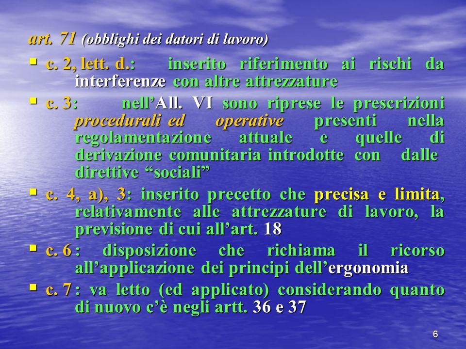 6 art. 71 (obblighi dei datori di lavoro) c. 2, lett.