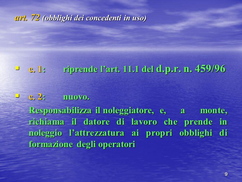 9 art. 72 (obblighi dei concedenti in uso) c. 1:riprende lart.