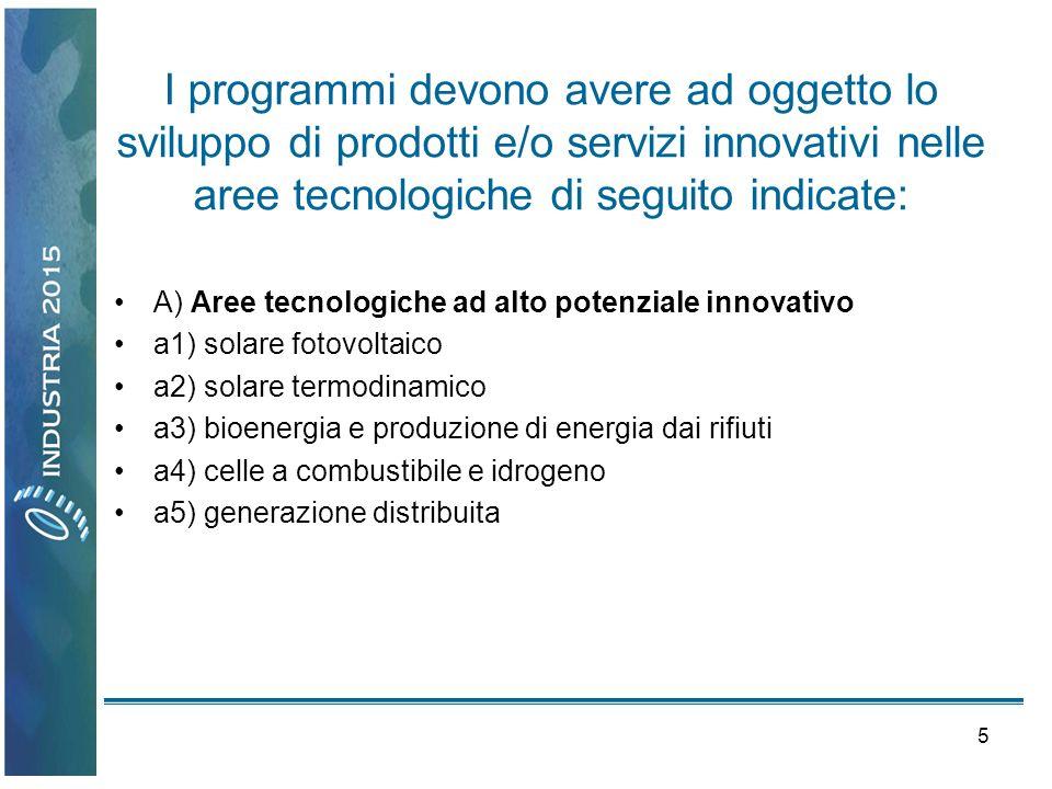 5 I programmi devono avere ad oggetto lo sviluppo di prodotti e/o servizi innovativi nelle aree tecnologiche di seguito indicate: A) Aree tecnologiche
